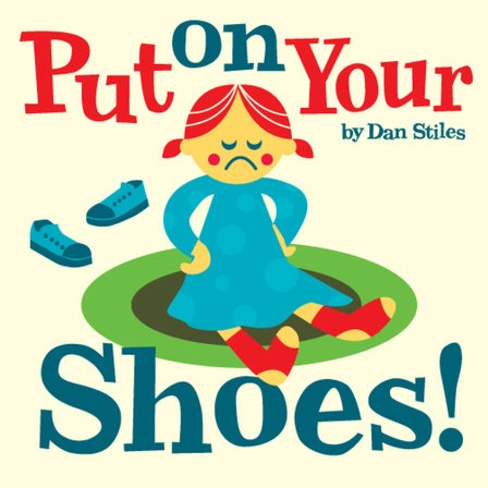 Put on Your Shoes by Dan Stiles