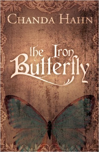 The Iron Butterfly by Chandra Hahn