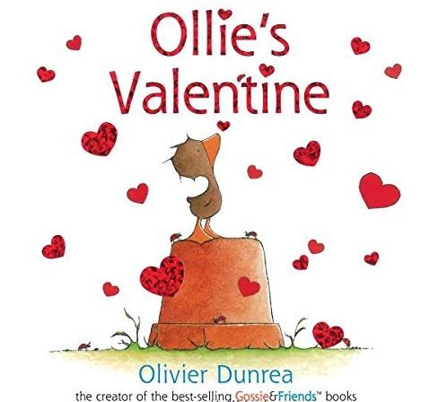 Ollie's Valentine by Olivier Dunrea
